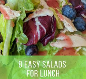 8 Easy Salads for Lunch