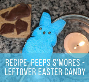 Easy PEEPS S'mores Recipe – Use up Leftover Easter Candy!