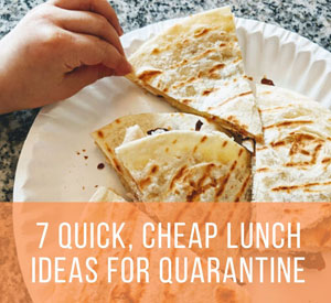 7 Quick Cheap Lunch Ideas for Quarantine