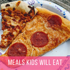 50+ Delicious Meals Kids Will Eat